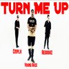 """""""Turn Me Up"""" Young Raze Ft Complx, Redddaz (ReMastered)"""