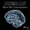 RHENALT - Raise Your Consciousness