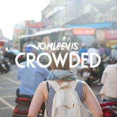 Crowded (Original Mix)