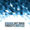Afrojack - Daft Ragga (F!R3KEYS BOOTLEG)*supported by Jayden Jaxx, Sambo*