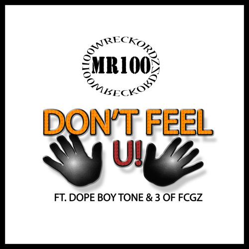 Mr.100 (featuring 3, Dope Boy Tone) - Don't Feel U
