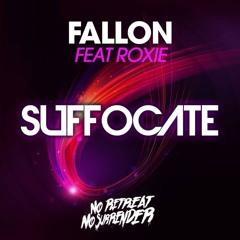 Fallon Ft Roxie - Suffocate