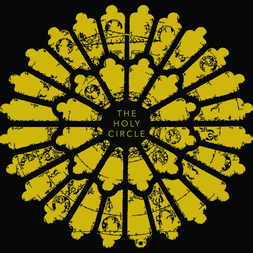The Holy Circle - Basel (About What Was Lost)