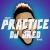 Drake Practice Dj Jred Remix Mp3