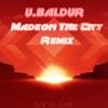 Madeon - The City (U. Baldur Remix)