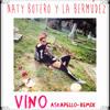 Naty Botero Y La Bermúdez - Vino(Askapello_Remix)