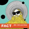 FACT Mix 490 - Shit and Shine (Apr '15)