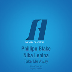 Phillipo Blake Feat. Nika Lenina - Take Me Away (Original Vocal Mix)