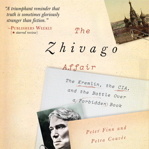 THE ZHIVAGO AFFAIR By Peter Finn And Petra Couve, Read By Simon Vance