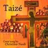 77.  Taizé - Jesus, Remember Me - cover by Christine Nauli