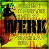 Quickie Mart ft. DJ Godfather & Katey Red - Werk (Smookie Illson Remix)