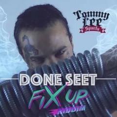 Tommy Lee Sparta - Done Seet [Fix Up Riddim]