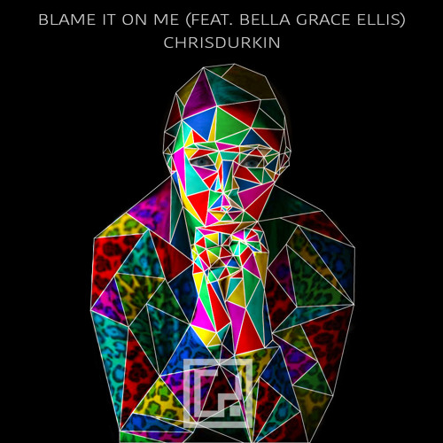 Blame It On Me (feat. Bella Grace Ellis)