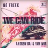 go freek - we can ride (andrew rai & yam nor remix)FREE DOWNLOAD