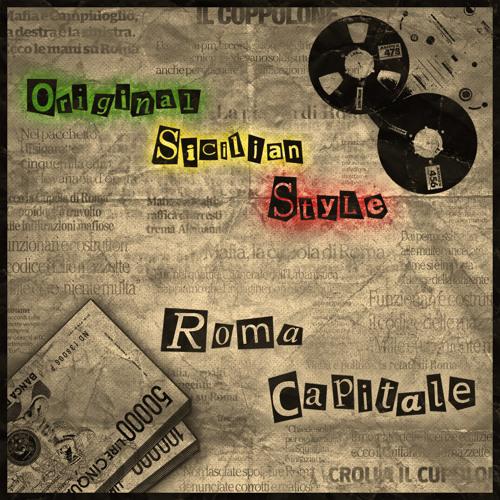 Roma Capitale - ORIGINAL SICILIAN STYLE