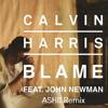 Calvin Harris Ft. John Newman - Blame (ASHII Remix) [BUY = FREE DOWNLOAD]