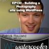 EP130 - Building A Photography Site Using WordPress - Apr 6 2015 - WPwatercooler