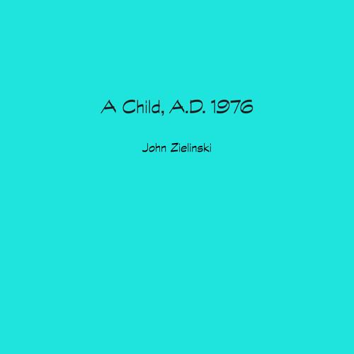 A Child, A.D. 1976