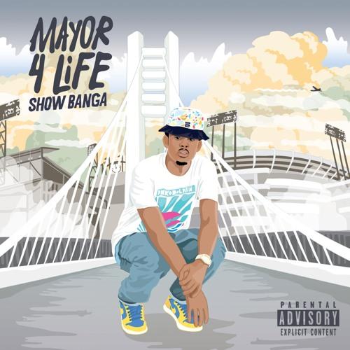 Show Banga - Mayor 4 Life