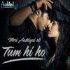 Tum Hi Ho Dialogues Version