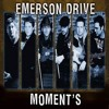 Moments by Emerson Drive