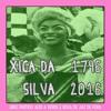 2016 - Xica da Silva, a escrava que se fez rainha