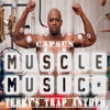 CAPSUN - Muscle Music (Terry's Trap Anthem)