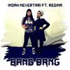 Indah Nevertari - Bang Bang (ft. Regina)