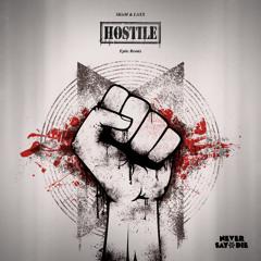 SKisM & LAXX - Hostile (Eptic Remix)