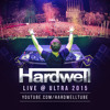 Hardwell LIVE @ Ultra 2015 - FREE DOWNLOAD