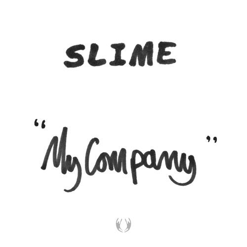 Slime - My Company