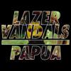 Laser Vandals - Papua (Original Mix)