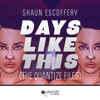 Shaun Escoffery 'Days Like This' (Deepah Dub Re Rub) [Quantize Recordings]