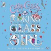 Looking Glass Girl by Cathy Cassidy (audiobook extract) read by Helen Baxendale