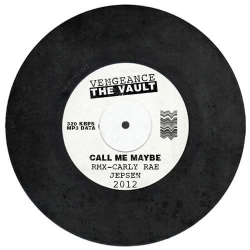 Call Me Maybe (Vengeance Remix)