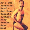 KC & The Sunshine Band - Get Down Tonight (Johnny King Breaks Bass Mix)