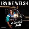 A Decent Ride by Irvine Welsh (Audiobook Extract) read by Tam Dean Burn