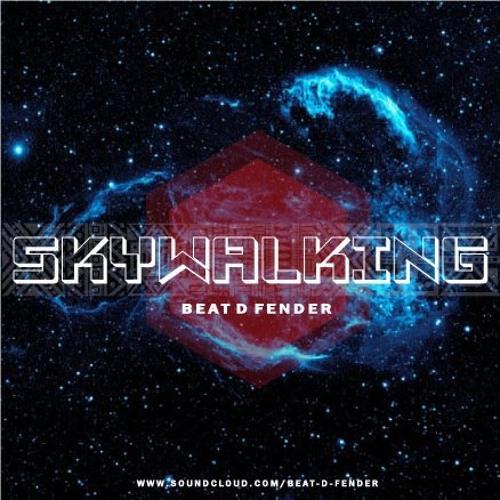 """SKYWALKING"" EP by BEAT D FENDER"