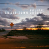 Free Download All I Want Is Us Tonight - Will Hoge - Small Town Dreams Mp3