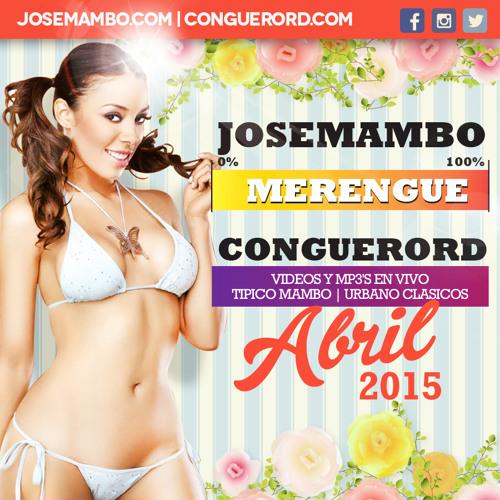 Top 25 De Abril 2015 : Por @CongueroRD @JoseMambo