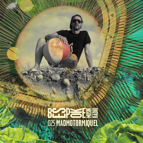 Bespoke Musik Radio 025 : Madmotormiquel