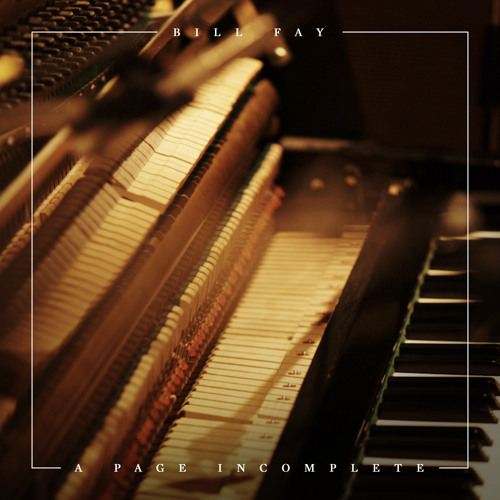 """Bill Fay - """"A Page Incomplete"""""""