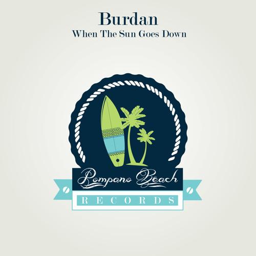 Burdan - When The Sun Goes Down [Pompano Beach Records]