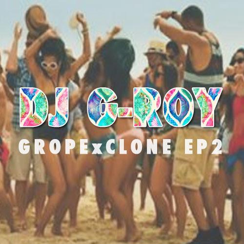 Grope x Clone EP 2