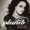 Plumb - Need You Now (How Many Times) (Bryan Kearney Remix)