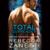 Total Surrender by Rebecca Zanetti, Read by Karen White - Audiobook Excerpt