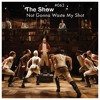 The Show #063 - Not Gonna Waste My Shot