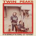 Twin Peaks Got Your Money Artwork