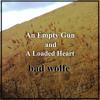 An Empty Gun and A Loaded Heart