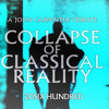 Collapse Of Classical Reality